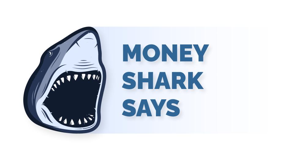 Money Shark Says